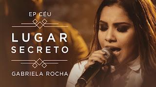 Clipe do Dia - GABRIELA ROCHA - LUGAR SECRETO