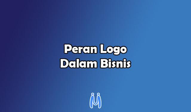 Peran Logo Dalam Membangun Sebuah Bisnis