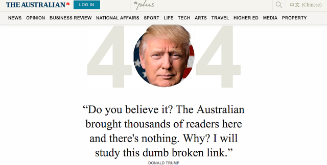 "Image of Donald Trump with text reading ""Do you believe it? The Australian brought thousands of readers here and there's nothing. Why? I will study this broken link."""