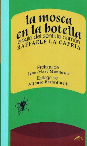 Raffaele La Capria (La mosca en la botella) Elogio del sentido común