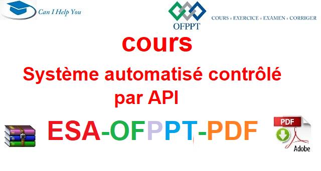 Système automatisé contrôlé par API Électromécanique des Systèmes Automatisées-ESA-OFPPT-PDF