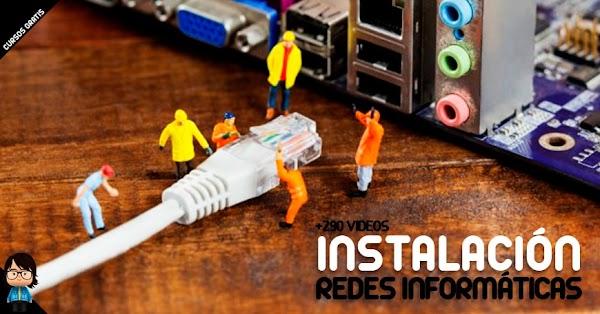 Curso gratuito: +290 videos sobre instalación de redes informáticas