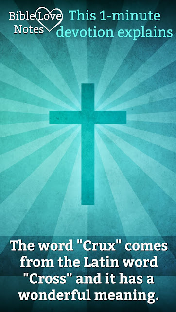 """Do you know the origin of the phrase """"the crux of the matter""""? It will bless you! #BibleLoveNotes #Bible #Biblestudy"""