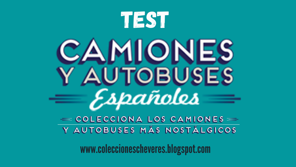 test colección camiones y autobuses españoles 1:43 salvat