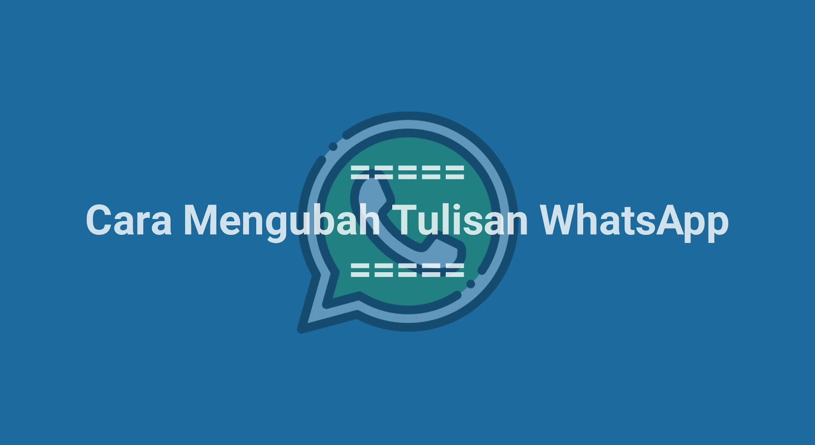 Cara Mengubah Tulisan WhatsApp