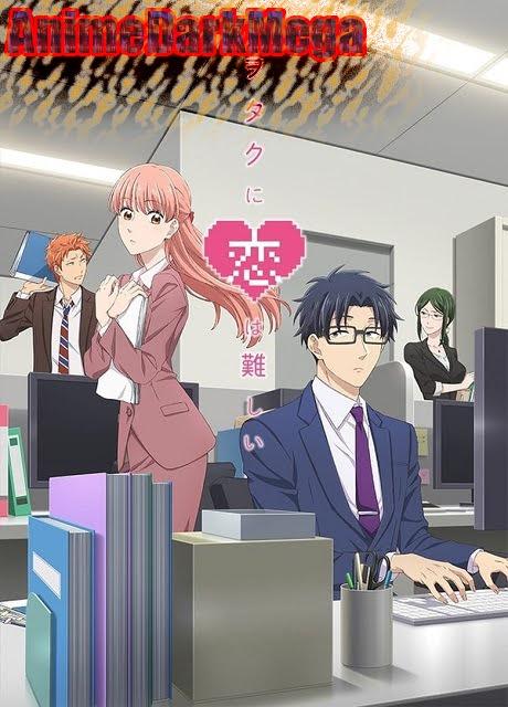 [AnimeDarkMega] Descargar Wotaku ni Koi wa Muzukashii [11/11] por Mega