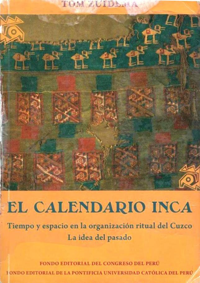 http://1.bp.blogspot.com/-a_TgOt6GqTE/TtbZsahmFiI/AAAAAAAABCM/fL7oqxS2utU/s1600/El+Calendario+Inca+-+Tom+Zuidema.JPG