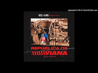 Boss Alirio - República de Viana feat. Simini ni Moyo
