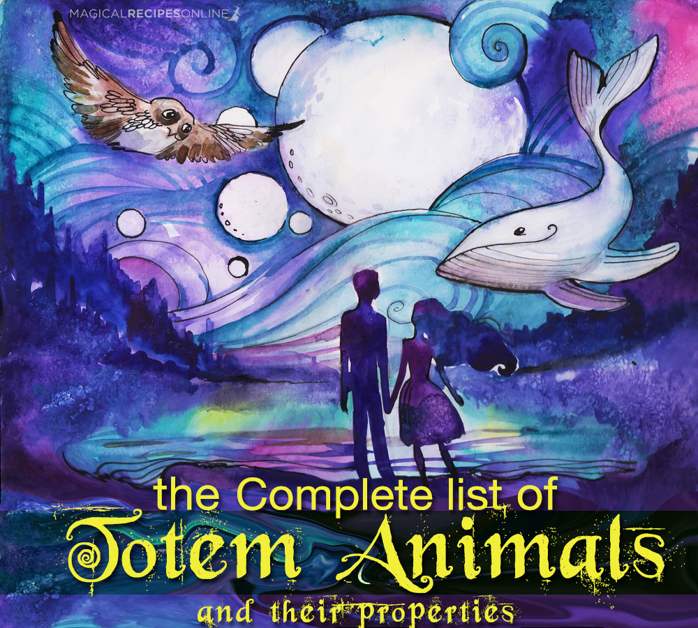 The Complete List Of Totem Animals And Their Meanings Magical