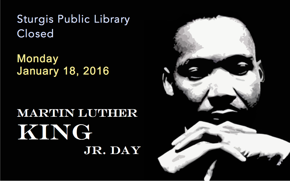 Sturgis Public Library: Martin Luther King, Jr. Day ...