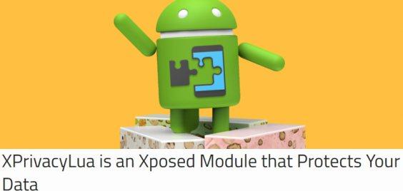 Se pensate che i vostri dati sensibili siano in pericolo per colpa di app sospette, XPrivacyLua è il modulo Xposed che fa per voi.