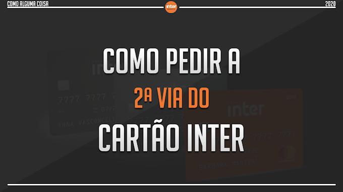 Como pedir a 2ª via do cartão Inter