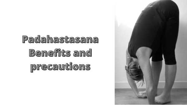 Padahastasana benefits and precautions