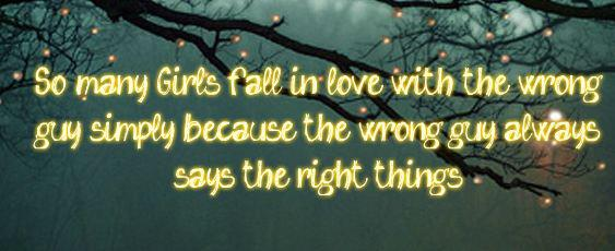 So Many Girls Fall In Love With The Wrong Guy