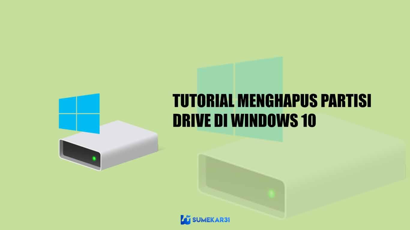 Tutorial Menghapus Partisi Drive di Windows 10