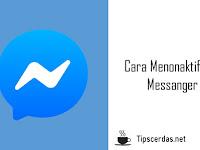 Cerdas ! Begini Cara Menonaktifkan Messenger