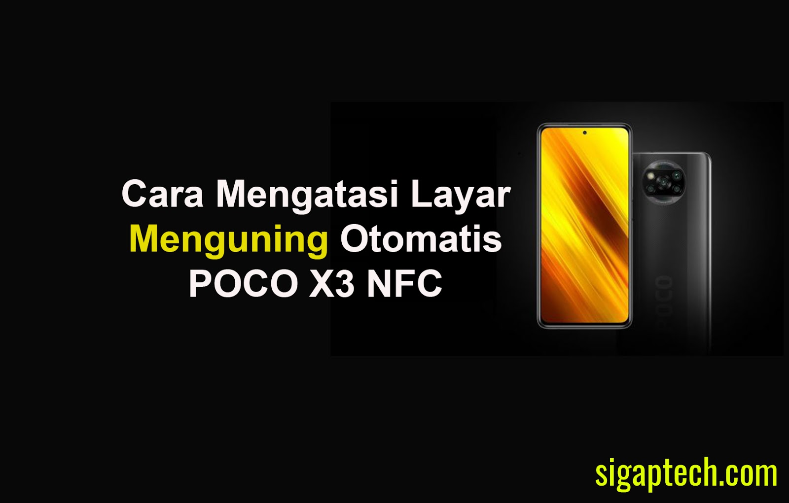 Cara Mengatasi Layar Menguning Otomatis POCO X3 NFC