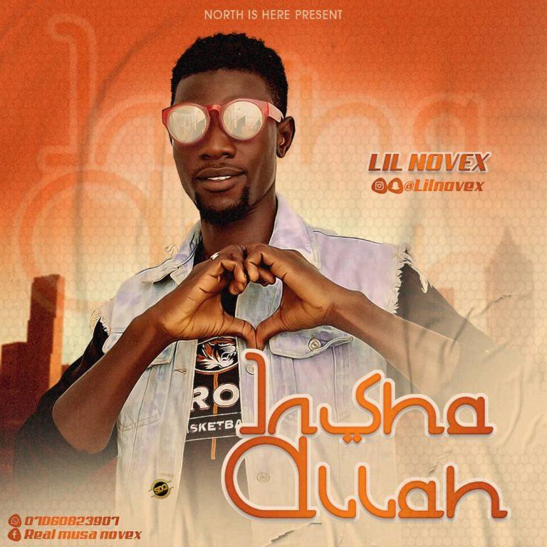 MUSIC: Lil Novex – Insha Allah #Arewapublisize