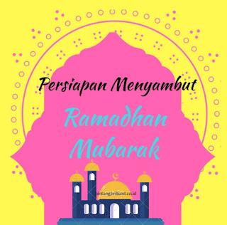Persiapan Menyambut Ramadhan Mubarak