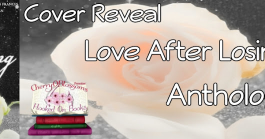 Cover reveal - Love after losing - Charity anthology