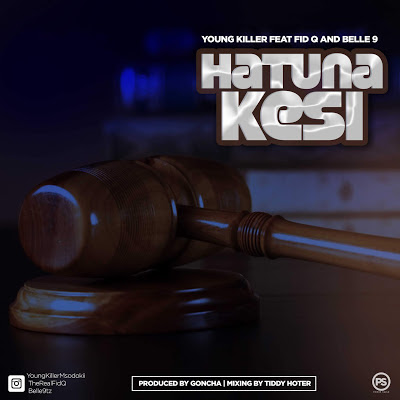 AUDIO | Young Killer Ft. Fid Q & Belle 9 - Hatuna Kesi [New Song] Mp3 Download 1