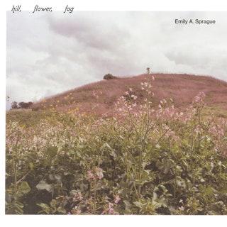 Emily A. Sprague - Hill, Flower, Fog Music Album Reviews