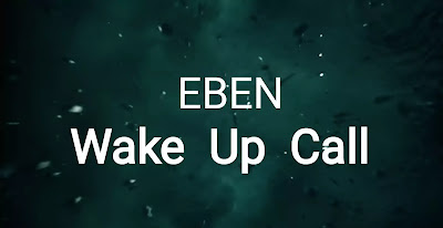WAKE UP CALL Lyrics - Eben | Honeydew