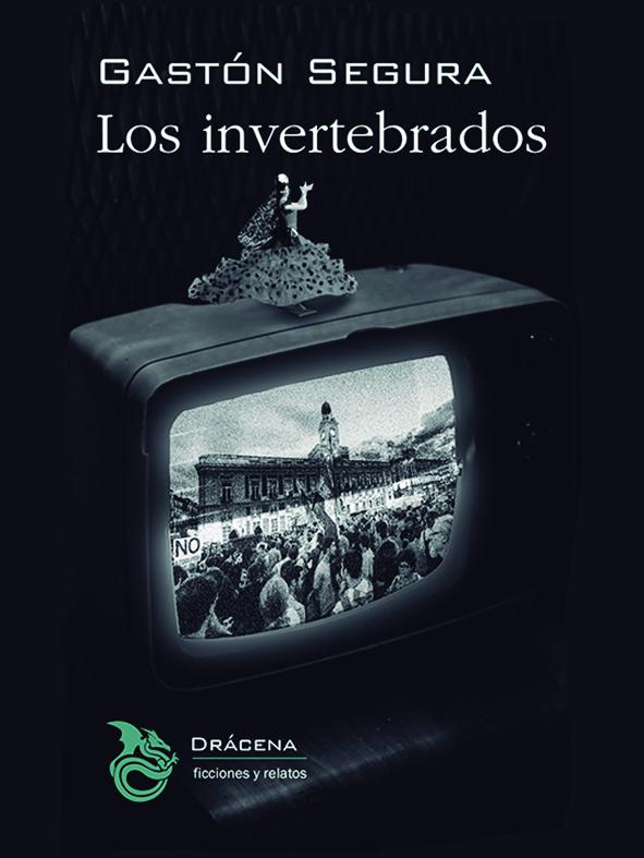 """""""Los invertebrados"""", de Gastón Segura"""