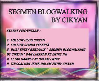 https://nurazianjaafar.blogspot.my/2018/01/segmen-blogwalking-by-cikyan.html
