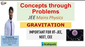 Gravitation | JEE Mains | Physics | Concepts through Problems | IIT-JEE | NEET | CEE