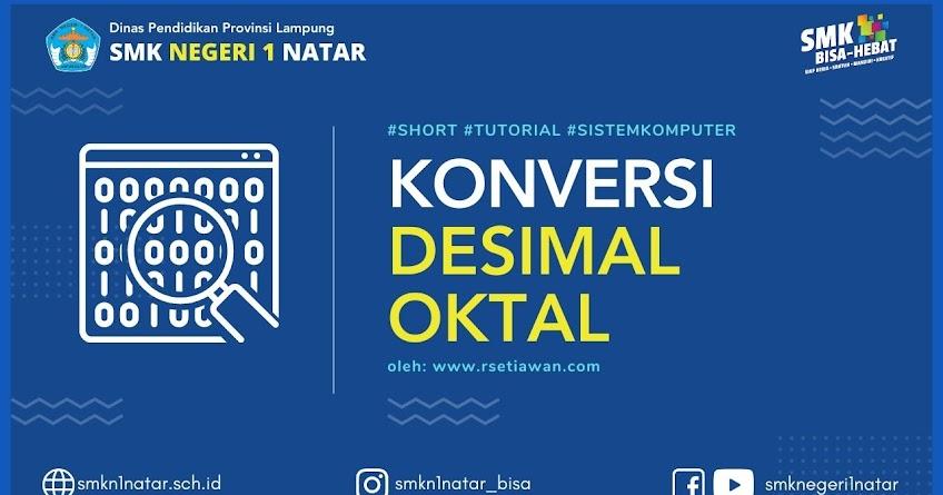 Cara Konversi sistem bilangan Oktal ke Desimal