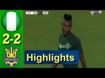 Nigeria vs Ukraine 2-2 All Goals And Match Highlights [MP4 & HD VIDEO]