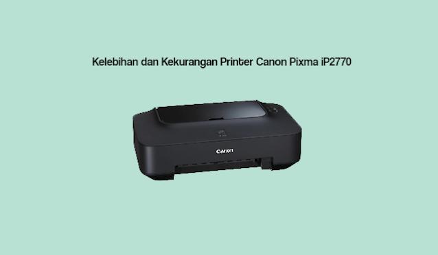 Kelebihan dan Kekurangan Printer Canon Pixma iP2770