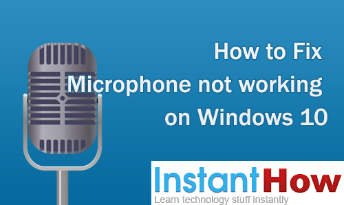 How to Fix Microphone not working on Windows 10