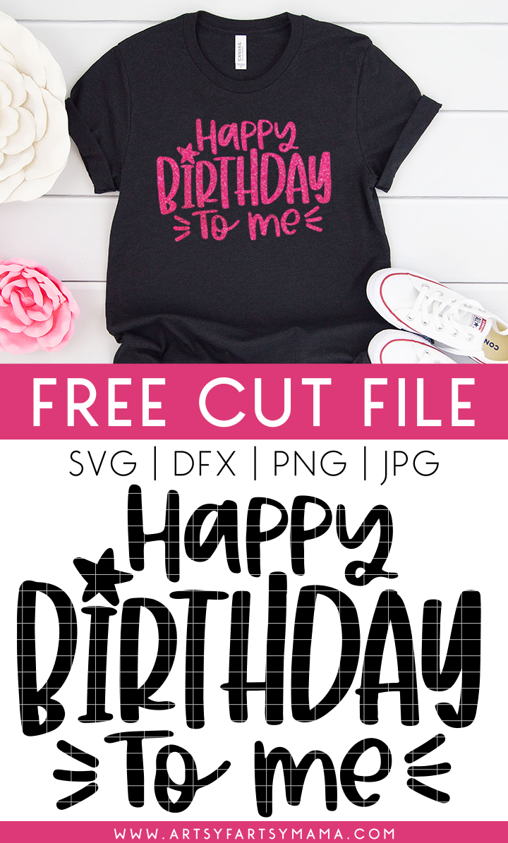 Happy Birthday to Me Shirt with Free Cut File