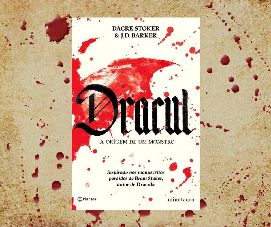 Resenha: Dracul, a origem de um monstro, de Dacre Stoker e J.D. Barker
