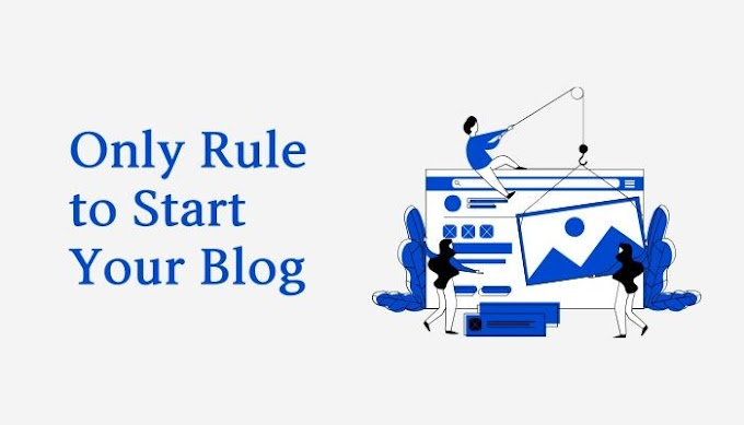 What is the Singe Basic Rule to Create the Blog?