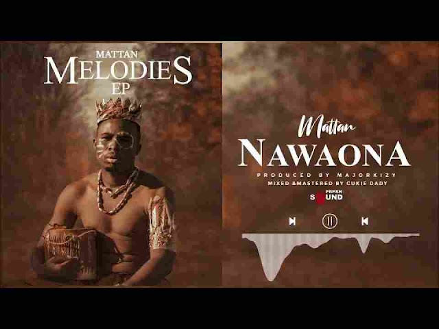 Mattan ~ Nawaona [DOWNLOAD AUDIO MP3]