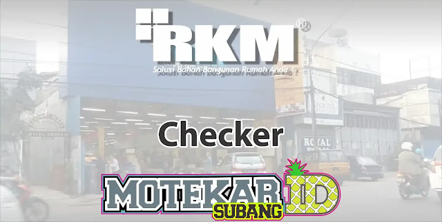 Lowongan Kerja Checker Subang RKM Pamanukan 2019