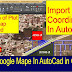 Import Google MAP in AutoCad- How to Import Google Mape image in Autocad,Imort Google Map Coardinate in Autocad