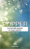 Popper. La società aperta e i suoi nemici.
