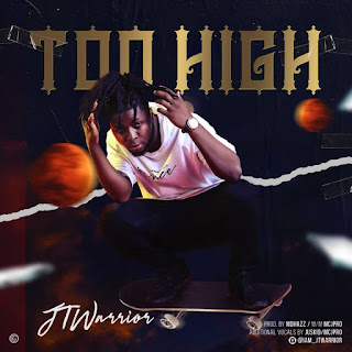 DOWNLOAD MP3: JTwarrior - Too High (Prod. By MDhazz BeatOut)