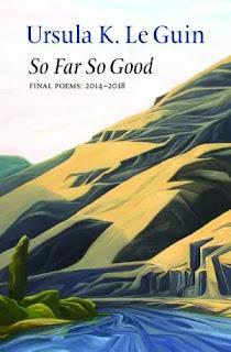 So far so good, Ursula K. Le Guin poetry