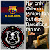Not only Orlando Pirates fan but a Barcelona fan too 6 - 0 and 4 - 0 = 10 - 0