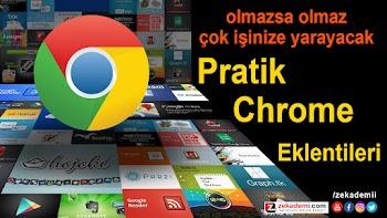 Olmazsa olmaz Pratik Google Chrome Eklentileri