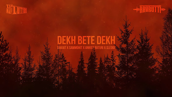 DEKH BETE DEKH SONG LYRICS | DAKAIT X SAMMOHIT X ANIKET X SLEDGE | AAVRUTTI X TEAM EVO Lyrics Planet