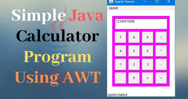 Java Calculator Program Using AWT & Applet | Free Download