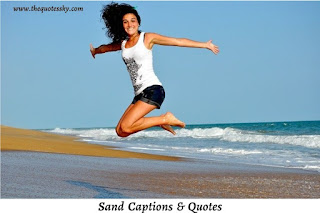 291+ Sand Captions For Instagram [ 2021 ] Also Sand Quotes