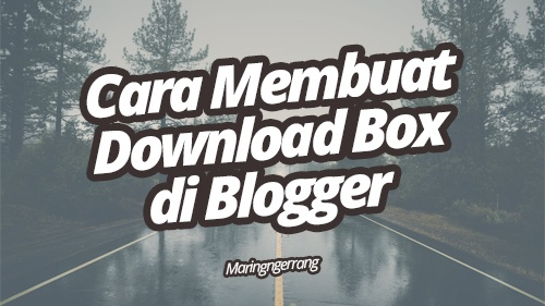 Cara Membuat Download Box di Blogger