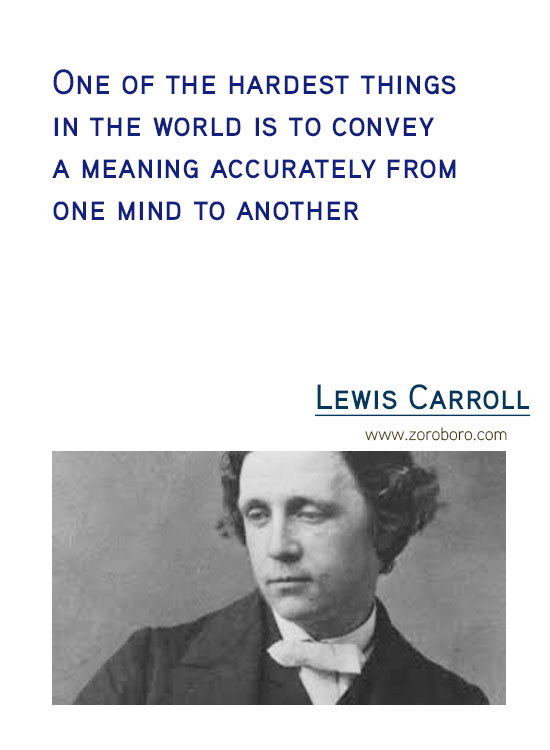 Lewis Carroll Quotes. Inspirational Quotes, Life, Beautiful, Change, Time Quotes, Believe & Thinking . Lewis Carroll Thoughtsvv